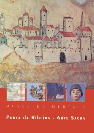 Museu de Mértola. Porta da Ribeira. Arte Sacra
