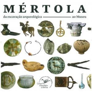 Mértola: da escavação arqueológica ao museu
