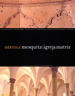 Mértola: mesquita, igreja matriz