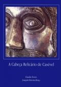 A Cabeça Relicário de Casével
