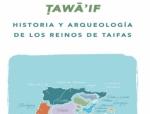 «Ṭawā'if. Historia y Arqueología de los reinos de taifas y Magreb»