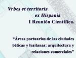 """""""Áreas portuarias de las ciudades béticas y lusitanas: arquitectura y relaciones"""