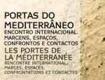 Encontro Internacional Portas do Mediterrâneo. Margens, espaços, confrontos e co